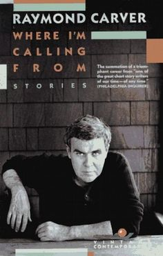 「Where I'm Calling From」 Raymond Carver