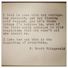 her courage, her sincerity, and her flaming self respect.