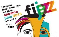 Festival Internacional de Jazz Alicante 2013.  Del 9 al 23 de julio se celebrará en el auditorio ADDA, en el Paseo de Campoamor.  http://www.ilovecostablanca.com/es/eventos/ficha/296