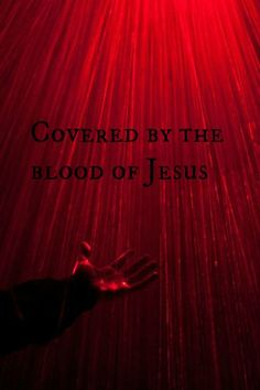 Covered by the blood of Jesus---this one is even better girls! Thank You Jesus, Jesus Is Lord, Jesus Loves You, Jesus Christ, Love The Lord, Gods Love, Religious Quotes, Spiritual Quotes, Blood Of Christ