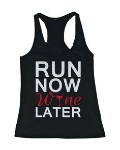 Purchase Women's Funny Graphic Statement Tank Top - Run Now Wine Later from Kim on OpenSky. Share and compare all Apparel. Cute Gym Outfits, Tank Top Outfits, Outfits For Teens, Running Shirts, Gym Shirts, Workout Shirts, Running Gear, Fitness Motivation, Cute Tank Tops