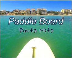 Punta Mita has the best beach in Mexico for surfing an paddle boarding, in front of your condo! Beachfront Punta Mita Condo, all water sports at your door! Best Beaches In Mexico, Punta Mita, Best Vacations, Paddle Boarding, Water Sports, Traveling By Yourself, Surfing, Condo, Good Things
