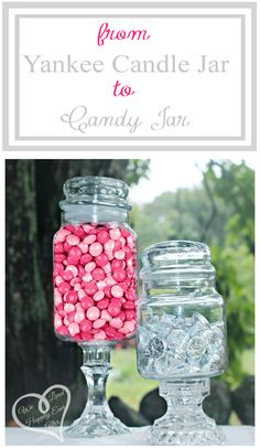 Yankee Candle Jar to Candy Jar or Apothecary Jar! {just glue onto a Candle Stick!)