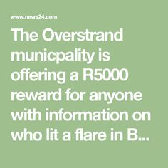 The Overstrand municpality is offering a reward for anyone with information on who lit a flare in Betty's Bay leading to a fire in the mountains, according to Knysna, Flare, Mountains, Math, Math Resources, Bengal, Mathematics, Bergen