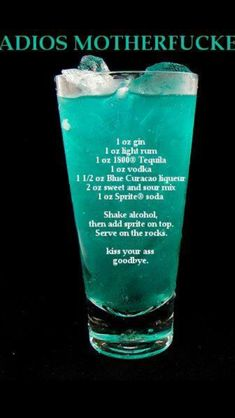 Adios Mother Fucker Mixed Drink Cocktails oz vodka oz rum oz tequila oz gin oz Blue Curacao liqueur 2 oz sweet and sour mix 2 oz sprite. Pour all ingredients except the into a chilled glass filled with ice cubes. Top with and stir gently. O Gin, Alcohol Drink Recipes, Alcohol Shots, Shooters Alcohol, Mixed Drink Recipes, Alcohol Mixers, Cocktail Making, Cocktail Drinks, Fruity Cocktails