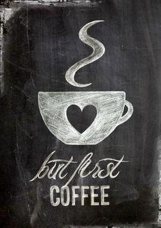 but first coffee, Poster, Digitaldruck in DIN A4 im vintage shabby chic, Kreide auf Tafel *UPGRADE Postergröße* Das Poster kannst Du gegen einen Aufpreis auch in DIN A3 oder in DIN A2 haben....