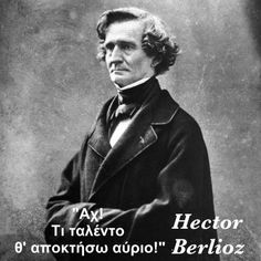Hector Berlioz -- by Felix Nadar Romantic Composers, Classical Music Composers, Hector Berlioz, Claude Debussy, Amadeus Mozart, People Of Interest, Conductors, Famous Faces, Music Artists