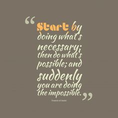 Start by doing what's necessary