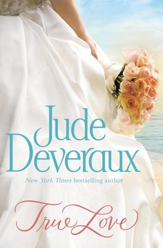 Jude Deveraux -- True Love