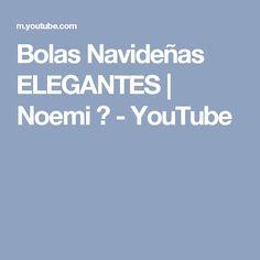 Bolas Navideñas ELEGANTES | Noemi ★ - YouTube Youtube, Balls, Snow, Elegant, Youtubers, Youtube Movies