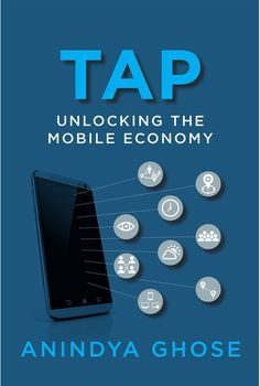 """Read """"Tap Unlocking the Mobile Economy"""" by Anindya Ghose available from Rakuten Kobo. How the smartphone can become a personal concierge (not a stalker) in the mobile marketing revolution of smarter compani. Mobile Advertising, Mobile Marketing, Marketing Books, Sk Telecom, Web Analytics, Consumer Behaviour, Game Theory, Reading Online, August 17"""