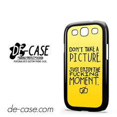 Dont Take A Picture DEAL-3570 Samsung Phonecase Cover For Samsung Galaxy S3 / S3 Mini