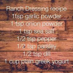The best ranch dressing ever! Ill never eat it another way. 21 Day Fix approved ranch dressing Paleo Vegan, Clean Eating Recipes, Healthy Eating, Cooking Recipes, Healthy Options, Healthy Recipes, 21dayfix Recipes, Yogurt Recipes, Ranch Dressing Recipe