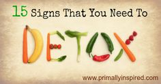 Detox - 15 signs of a Stressed Liver |  PrimallyInspired.com
