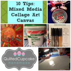 Ten Tips Mixed Media Art Canvas, Collage Art Tips Ideas | Quilted ...