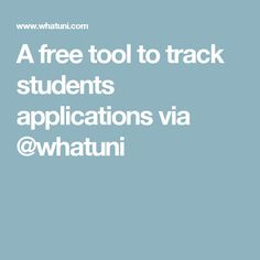 A free tool to track students applications via Higher Education, Uni, Encouragement, Track, Students, College, Teacher, School, Free
