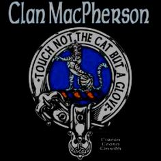 MacPherson Clan family crest.  I'm an Ellison (a Sept of MacPherson).  Visited the MacPherson Family home in Newton More, and loved it.