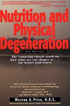 Nutrition and Physical Degeneration by Weston Andrew Price, http://www.amazon.com/dp/0879838167/ref=cm_sw_r_pi_dp_.9geqb1S6CXYZ