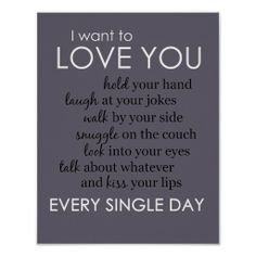 I Want to Love You Every Single Day Poster | Wall Art | Couples | Romantic & Sweet | Quote | Saying | Decor