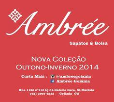 COLEÇÃO OUTONO-INVERNO 2014 na AMBREE ☆ Rua 1.126, Galeria Sara, Setor Marista ☆ (62) 3995-6232