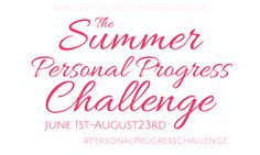 The Summer Personal Progress Challenge | Week Three: Fulfilling My Mission