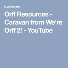 Orff Resources - Caravan from We're Orff 2! - YouTube
