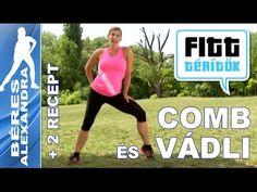 Béres Alexandra - Combizom és vádli edzése - receptek (Fitt-térítők soro... Exercises, Workouts, Lean Legs, Zumba, Pilates, Health Fitness, Lifestyle, Healthy, Sports