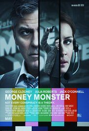 "Money Monster (2016) R | 1h 38min | Crime, Drama, Thriller | 13 May 2016 (USA) ~~~~~Financial TV host Lee Gates and his producer Patty are put in an extreme situation when an irate investor takes over their studio. ~~~~~~Its a top notch ""what happened"" fine film and kudos to Julia Roberts and Jack O'Connell......."