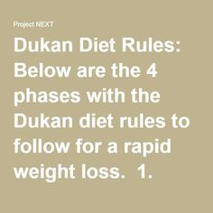 Dukan Diet Rules: Below are the 4 phases with the Dukan diet rules to follow for…