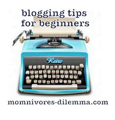 momnivore's dilemma: Mistakes New Bloggers Make: More Blogging Tips for Beginners