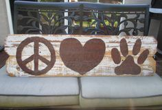 Rustic Wall Sign: Peace Love Dog / Cat. Handmade Reclaimed Fence Wood, Old Rusty Roof Metal. Peace Sign, Heart, Paw Print, Gray Chippy Paint. Very cool! Handmade by SexyTrashVintage, $72.00  NOW AVAILABLE AS A CUSTOM ORDER! CHECK IT OUT...