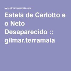 Estela de Carlotto e o Neto Desaparecido :: gilmar.terramaia