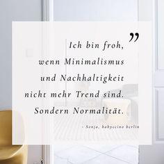Worte von Sonja aka @babyccinoberlin die inspirieren und zum Nachdenken anregen. Auf dem Blog findet ihr jetzt die unglaublich schöne Wohnung von Sonja und inspirierende Worte rund um Nachhaltigkeit und minimalistisches Wohnen. | 📷 Foto via @fraeuleinmueller #wenigeraberbesser #minimalismus #simplicity #interior