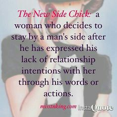 "Didn't realize there's ""The New Side Chick"" although I'm sure it's always existed."
