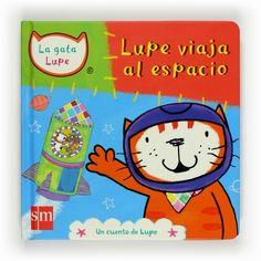 Un divertido cuento protagonizado por la gata Lupe, uno de los personajes favoritos de pre-lectores y primeros lectores.En este libro Lupe y sus amigos viajan al espacio. Un libro para niños a partir de 3 años.