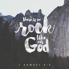 """There is none holy as the Lord: for there is none beside thee: neither is there any rock like our God."" ‭‭1 Samuel‬ ‭2:2‬ ‭KJV‬‬ http://bible.com/1/1sa.2.2.kjv"