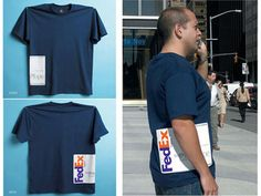 FedEx Advertisement  This shirt, created for a FedEx campaign, makes it look like the wearer is carrying a FedEx envelope around.