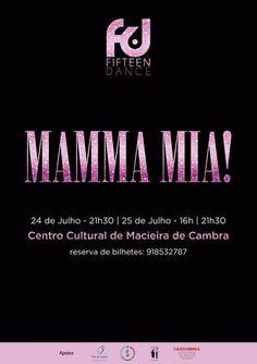 Dança Mamma Mia > 24 e 25 Julho 2015, 16h | 21h30 @ Centro Cultural, Macieira de Cambra, Vale de Cambra
