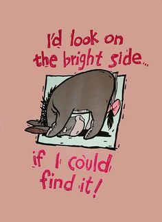 Keep looking Eeyore!