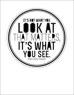 it's what you see
