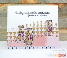 Happy Day MarkerPop! friends… Annette Allen here with you today. Today I am playing with: Lawn Fawn: Winter Alpaca Lawn Fawn: Die Cuts Winter Alpaca Lawn Fawn: Die Cuts Forest Border Memento Tuxedo Black ink pad Copic Sketch Markers: E71, E43, E41, R83 and R81 I am loving Lawn Fawn: Winter Alpaca stamp set. These Alpaca's are …