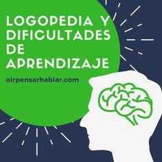 Logopedia y dificultades de aprendizaje | Oír Pensar Hablar