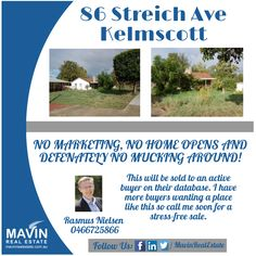 """""""86 #StreichAveKelmscott""""- NO MARKETING, NO HOME OPENS AND DEFENATELY NO MUCKING AROUND! This will be sold to an active buyer on their database. I have more buyers wanting a place like this so call me soon for a stress-free sale. To know more about this property click here: www.mavinrealestate.com.au Or Contact Rasmus Nielsen at 0466725866"""