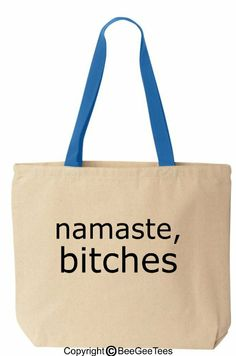 Amazon.com: NAMASTE BITCHES - Funny Cotton Canvas Tote Yoga Bag - Reusable by BeeGeeTees 01462 (Light Blue Handle): Baby