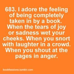 Or when you cringe and have to close the book for just a second out of embarrassment for the character