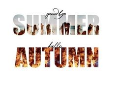 Goodbye Summer - Hello Fall Pictures, Photos, and Images for ...