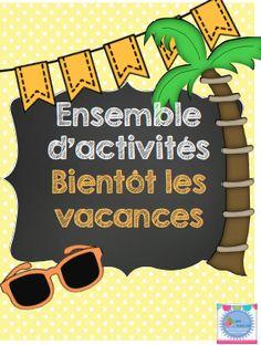 End of the year French activity bundle/ Ensemble d'activités fin d'année et vacances; cahier d'activités, cahier de souvenirs, petits livres, cartes postales et bottin téléphonique des amis.