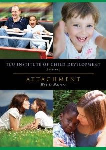 Attachment: Why It Matters DVD created by TCU Institute of Child Development