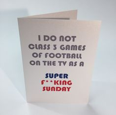Perfect if you're loved one needs reminding Sundays are not all about football
