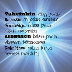 elämä on – Vapauttava Totuus Sad Quotes, Daily Quotes, Life Quotes, Inspirational Quotes, Cool Words, Wise Words, Finnish Words, Because I Love You, Self Motivation